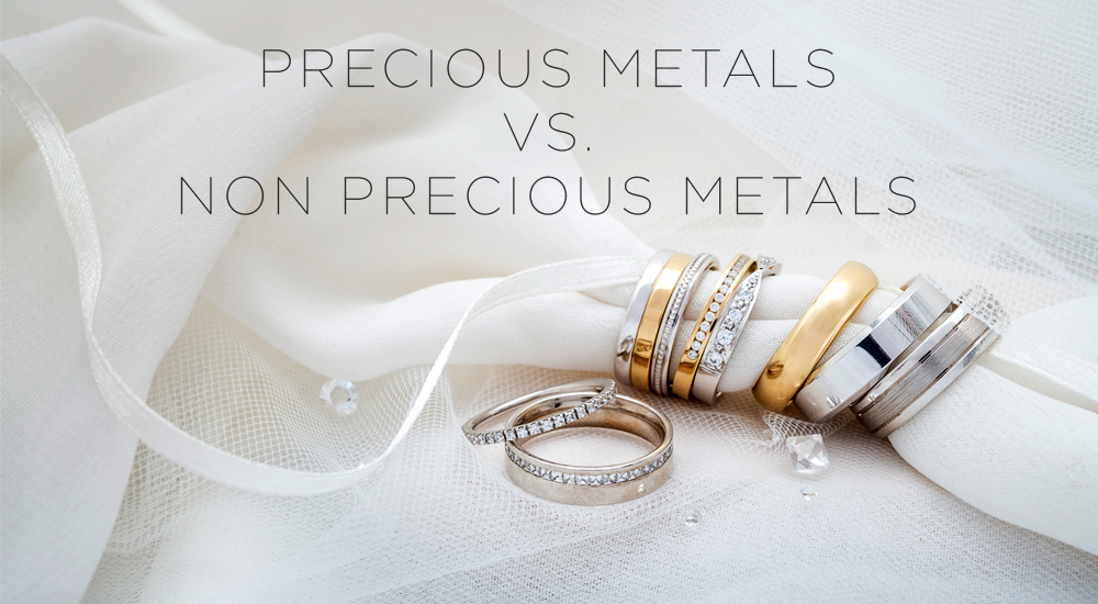 Precious Vs Non Precious Metals - What's The Difference?